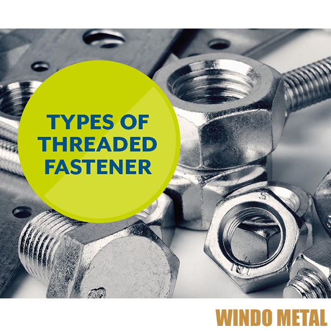 Types of Threaded Fastener